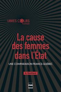 La cause des femmes dans l'Etat : une comparaison France-Québec