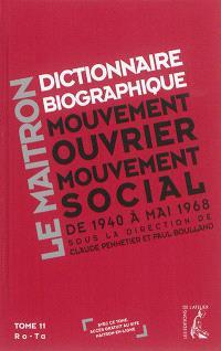 Dictionnaire biographique, mouvement ouvrier, mouvement social : de la Seconde Guerre mondiale à mai 1968. Volume 11, Ro-Ta