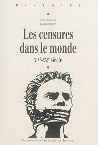 Les censures dans le monde : XIXe-XXIe siècle : actes du colloque de Paris 2014