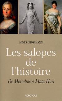 Les salopes de l'histoire : de Messaline à Mata Hari