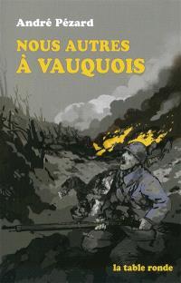 Nous autres à Vauquois : 1915-1916
