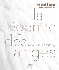 La légende des anges : Hermès, Gabriel, Türing