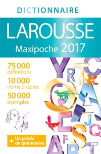 Dictionnaire Larousse maxipoche 2017