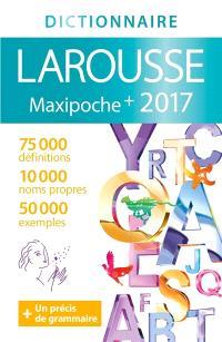 Dictionnaire Larousse maxipoche + 2017