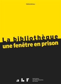 La bibliothèque : une fenêtre en prison