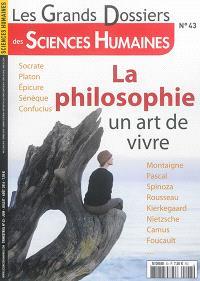 Grands dossiers des sciences humaines (Les). n° 43, La philosophie : un art de vivre