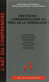Art du comprendre (L'), deuxième série. n° 24, Nietzsche : l'herméneutique au péril de la généalogie ?