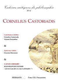 Cahiers critiques de philosophie. n° 6, Cornelius Castoriadis