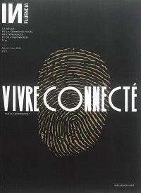 Influencia : la revue de la communication et des tendances. n° 16, Vivre connecté : quelle empreinte ?