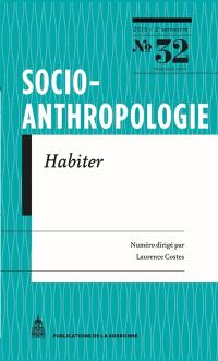 Socio-anthropologie : revue interdisciplinaire de sciences sociales. n° 32, Habiter : où vivre autrement ?