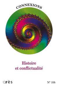 Connexions. n° 106, Histoire et conflictualité