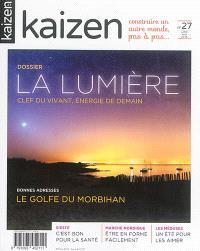 Kaizen : construire un autre monde, pas à pas.... n° 27, La lumière : clef du vivant, énergie de demain