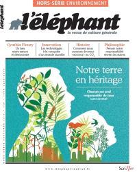 Eléphant (L') : la revue, hors série, Notre Terre en héritage