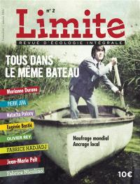 Limite : revue d'écologie intégrale pour le combat culturel. n° 2, Tous dans le même bateau