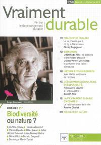 Vraiment durable : penser le développement durable. n° 5-6, Biodiversité ou nature ?
