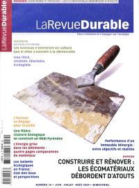 Revue durable (La). n° 34, Construire et rénover : les écomatériaux débordent d'atout