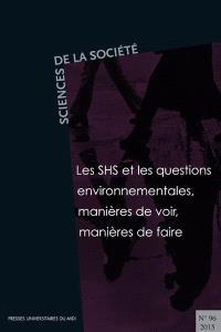 Sciences de la société. n° 96, Les SHS et les questions environnementales : manières de voir, manières de faire