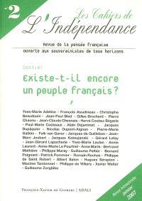 Cahiers de l'indépendance (Les). n° 2, Existe-t-il encore un peuple français ? : anémie démographique, immigration, communautarisme...