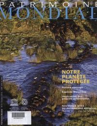 Patrimoine mondial. n° 73, Notre planète protégée