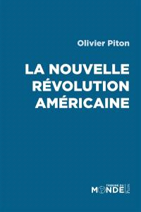 La nouvelle révolution américaine : la présidentielle américaine à la lumière de l'histoire