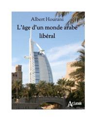 L'âge d'un monde arabe libéral