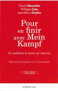 Pour en finir avec Mein Kampf : et combattre la haine sur Internet