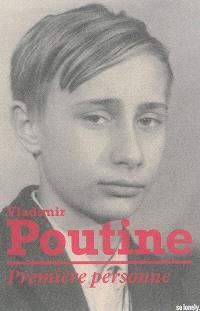 Première personne : conversations avec Vladimir Poutine