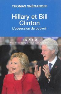 Hillary et Bill Clinton : l'obsession du pouvoir