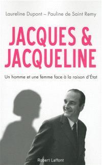 Jacques & Jacqueline : un homme et une femme face à la raison d'Etat
