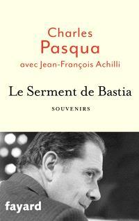 Le serment de Bastia : mémoires