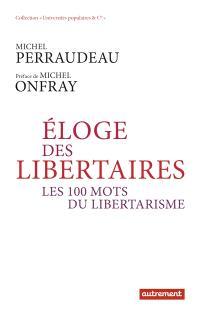 Eloge des libertaires : les 100 mots du libertarisme