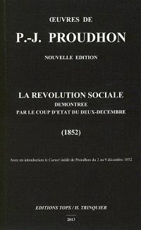 Oeuvres de P.-J. Proudhon, La révolution sociale démontrée par le coup d'Etat du deux décembre : 1852