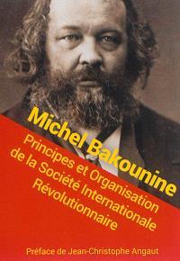 Principes et organisation de la Société internationale révolutionnaire; Catéchisme révolutionnaire