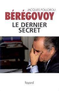 Bérégovoy : le dernier secret