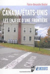 Canada-Etats-Unis : les enjeux d'une frontière