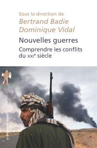 Nouvelles guerres : comprendre les conflits du XXIe siècle