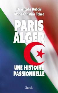 Paris Alger : une histoire passionnelle