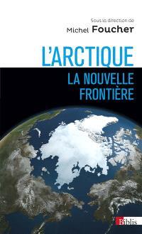 L'Arctique : la nouvelle frontière