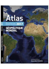 Atlas géopolitique mondial 2017