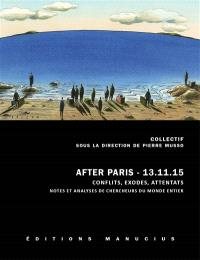 After Paris, 13.11.15 : conflits, exodes, attentats : notes et analyses de chercheurs du monde entier