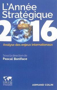 L'année stratégique 2016 : analyse des enjeux internationaux