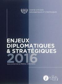 Enjeux diplomatiques & stratégiques : 2016
