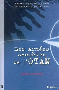 Les armées secrètes de l'Otan : réseaux stay behind, opération Gladio, et terrorisme en Europe de l'Ouest