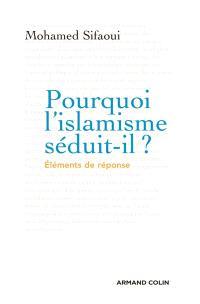 Pourquoi l'islamisme séduit-il ?