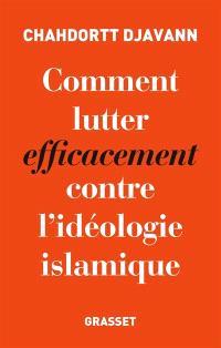 Comment lutter efficacement contre l'idéologie islamiste