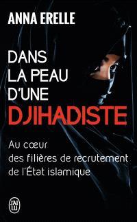 Dans la peau d'une djihadiste : enquête au coeur des filières de recrutement de l'Etat islamique