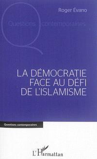 La démocratie face au défi de l'islamisme