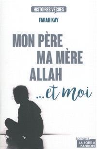 Mon père, ma mère, Allah ... et moi