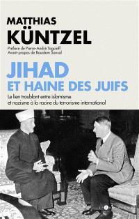 Jihad et haine des Juifs : le lien troublant entre islamisme et nazisme à la racine du terrorisme international