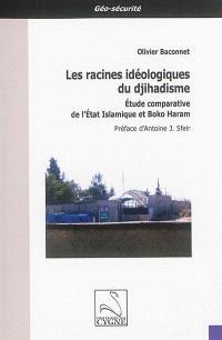 Les racines idéologiques du djihadisme : étude comparative de l'Etat islamique et Boko Haram